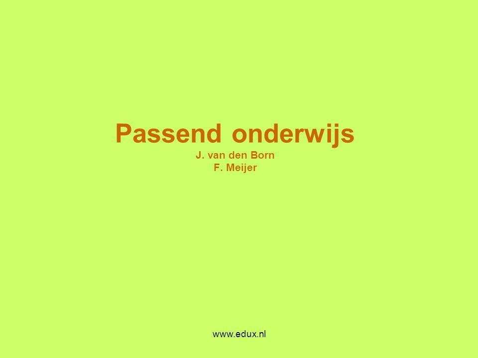 www.edux.nl Passend onderwijs J. van den Born F. Meijer