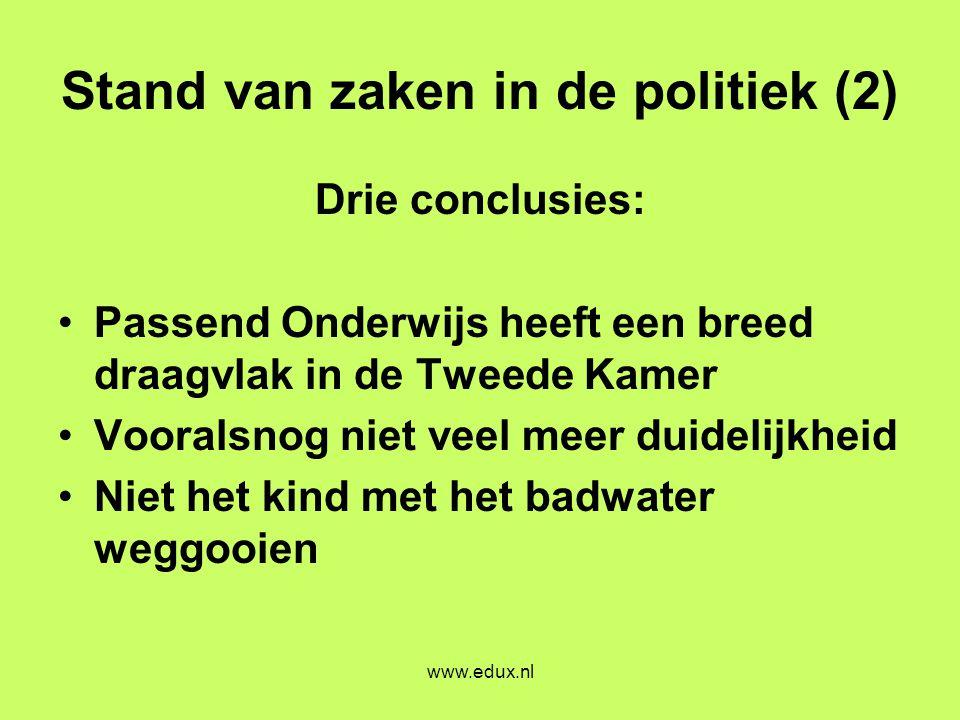 www.edux.nl Stand van zaken in de politiek (2) Drie conclusies: •Passend Onderwijs heeft een breed draagvlak in de Tweede Kamer •Vooralsnog niet veel