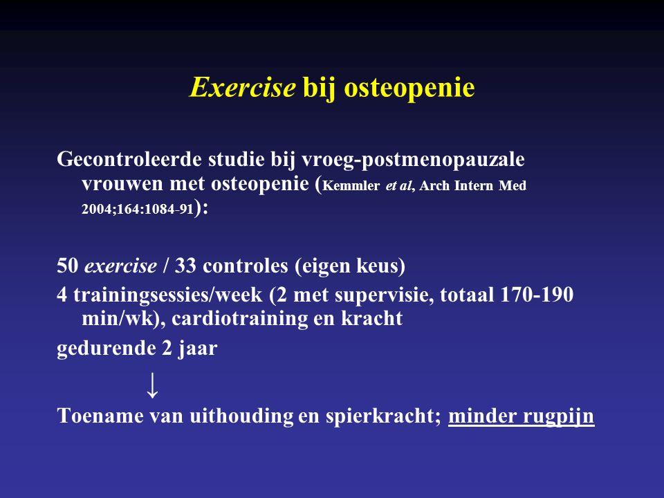 Exercise bij osteopenie Gecontroleerde studie bij vroeg-postmenopauzale vrouwen met osteopenie ( Kemmler et al, Arch Intern Med 2004;164:1084-91 ): 50