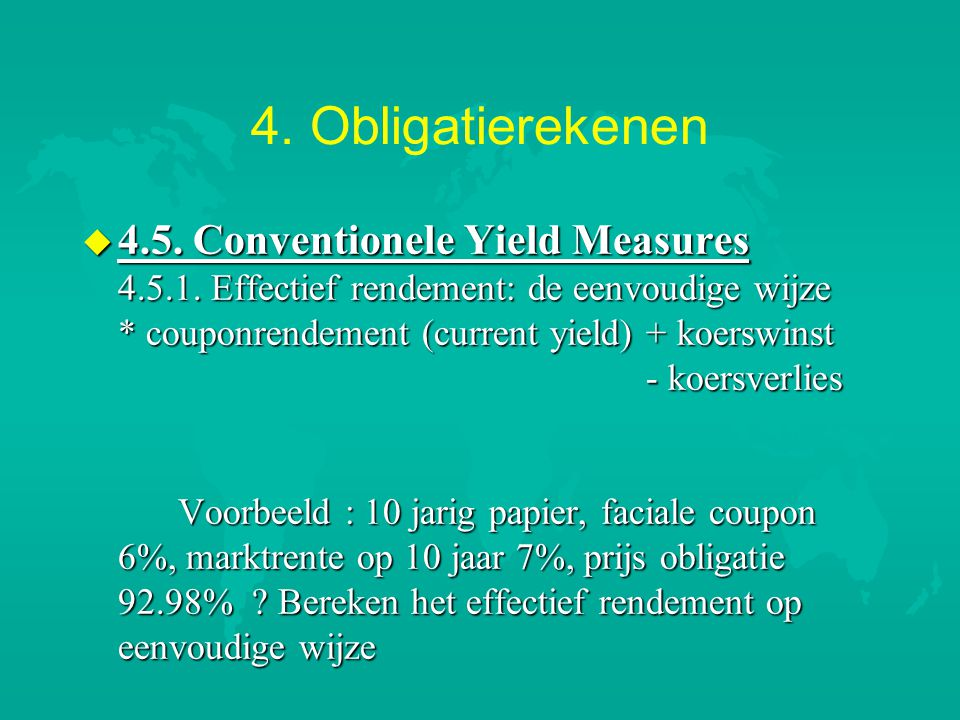 4.Obligatierekenen u 4.5. Conventionele Yield Measures 4.5.1.