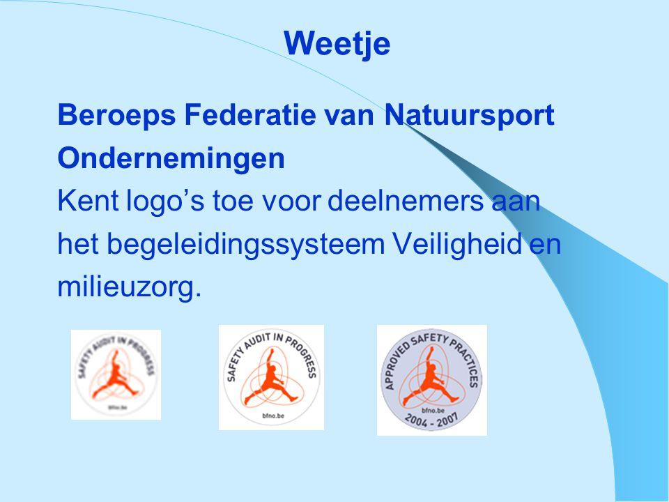 Weetje Beroeps Federatie van Natuursport Ondernemingen Kent logo's toe voor deelnemers aan het begeleidingssysteem Veiligheid en milieuzorg.