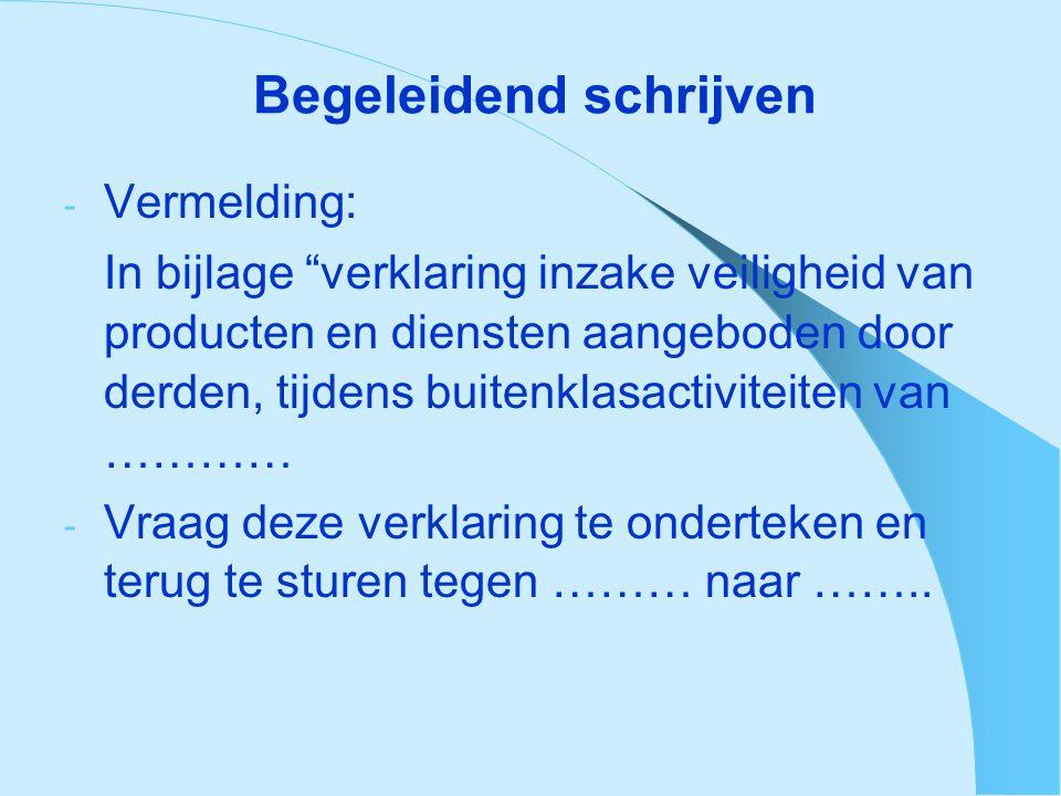 """Begeleidend schrijven - Vermelding: In bijlage """"verklaring inzake veiligheid van producten en diensten aangeboden door derden, tijdens buitenklasactiv"""