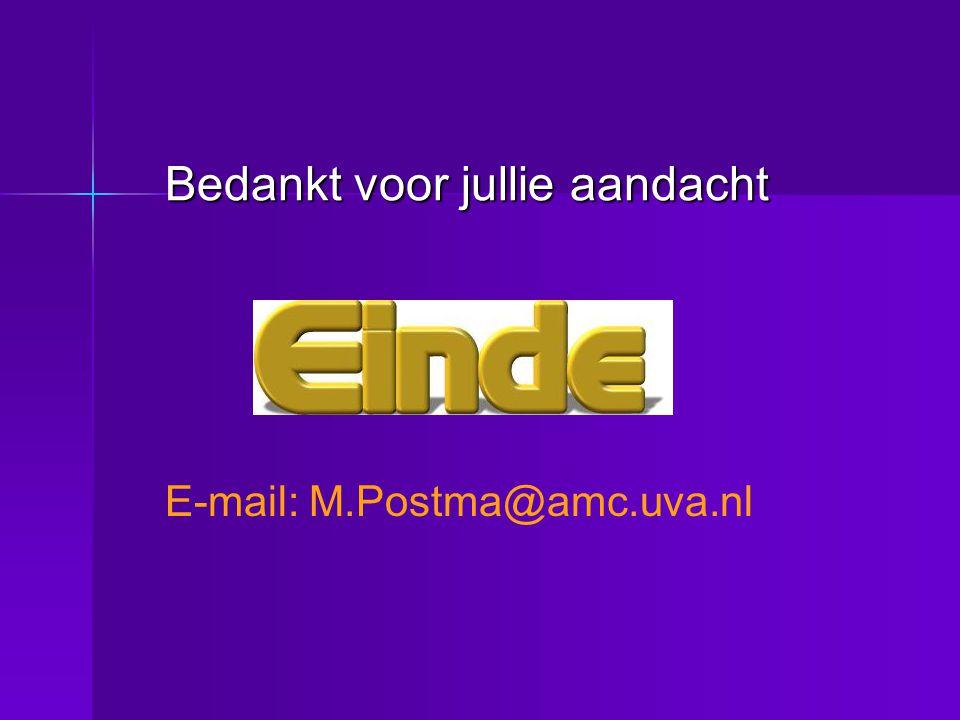 Bedankt voor jullie aandacht E-mail: M.Postma@amc.uva.nl