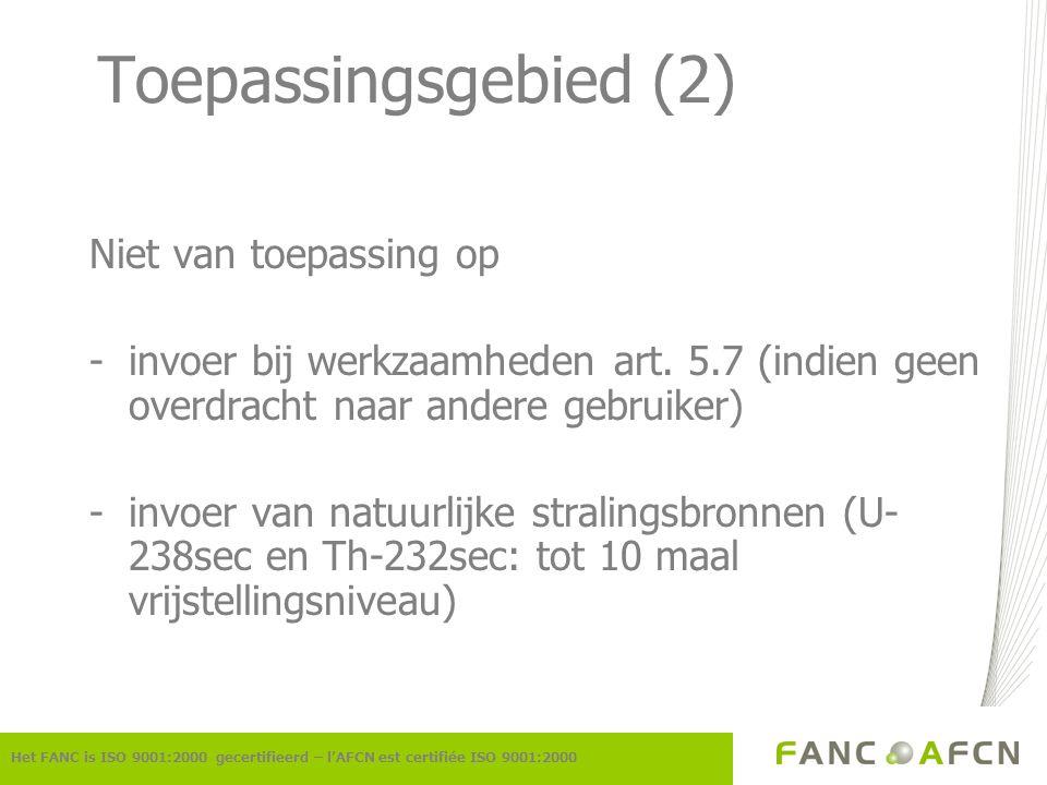 Toepassingsgebied (2) Niet van toepassing op -invoer bij werkzaamheden art. 5.7 (indien geen overdracht naar andere gebruiker) -invoer van natuurlijke