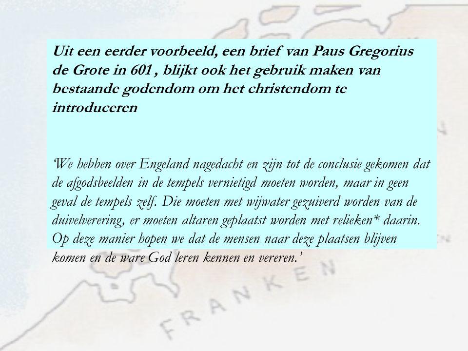 Uit een eerder voorbeeld, een brief van Paus Gregorius de Grote in 601, blijkt ook het gebruik maken van bestaande godendom om het christendom te intr