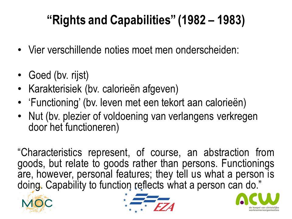 """""""Rights and Capabilities"""" (1982 – 1983) • Vier verschillende noties moet men onderscheiden: • Goed (bv. rijst) • Karakterisiek (bv. calorieën afgeven)"""