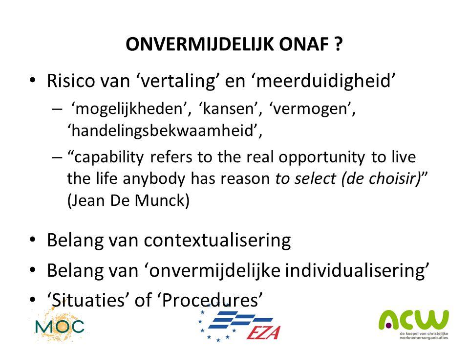 """ONVERMIJDELIJK ONAF ? • Risico van 'vertaling' en 'meerduidigheid' – 'mogelijkheden', 'kansen', 'vermogen', 'handelingsbekwaamheid', – """"capability ref"""