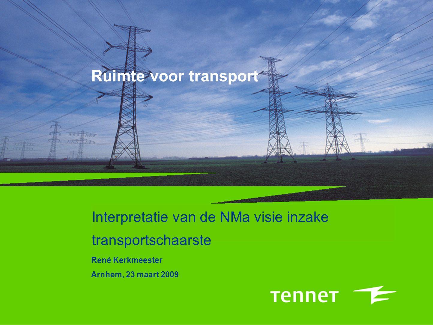 1 Ruimte voor transport Interpretatie van de NMa visie inzake transportschaarste René Kerkmeester Arnhem, 23 maart 2009