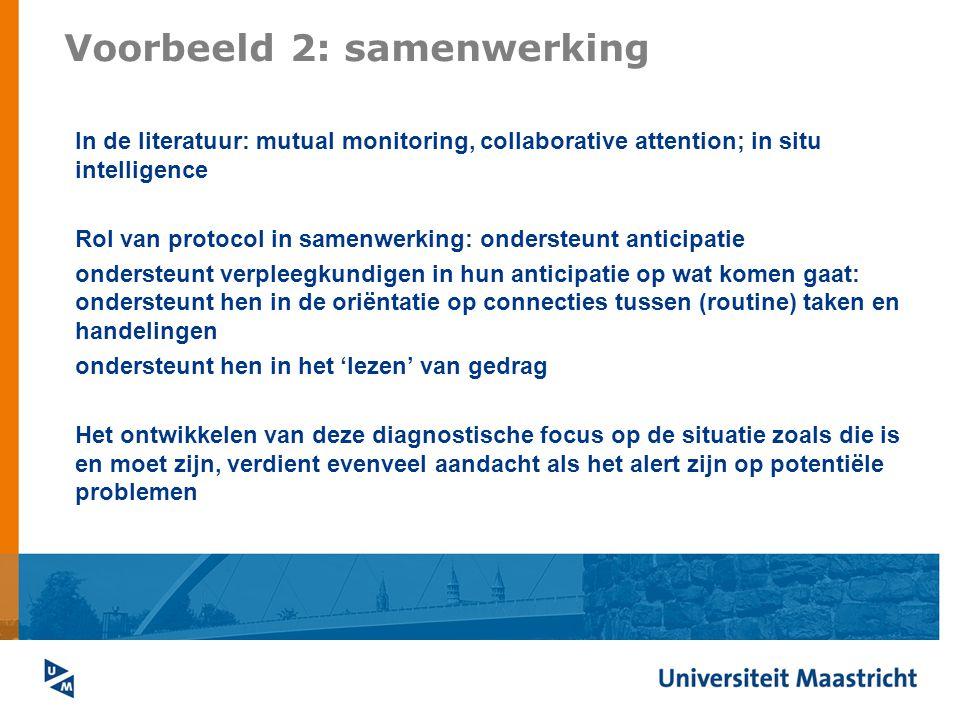 Voorbeeld 2: samenwerking In de literatuur: mutual monitoring, collaborative attention; in situ intelligence Rol van protocol in samenwerking: onderst