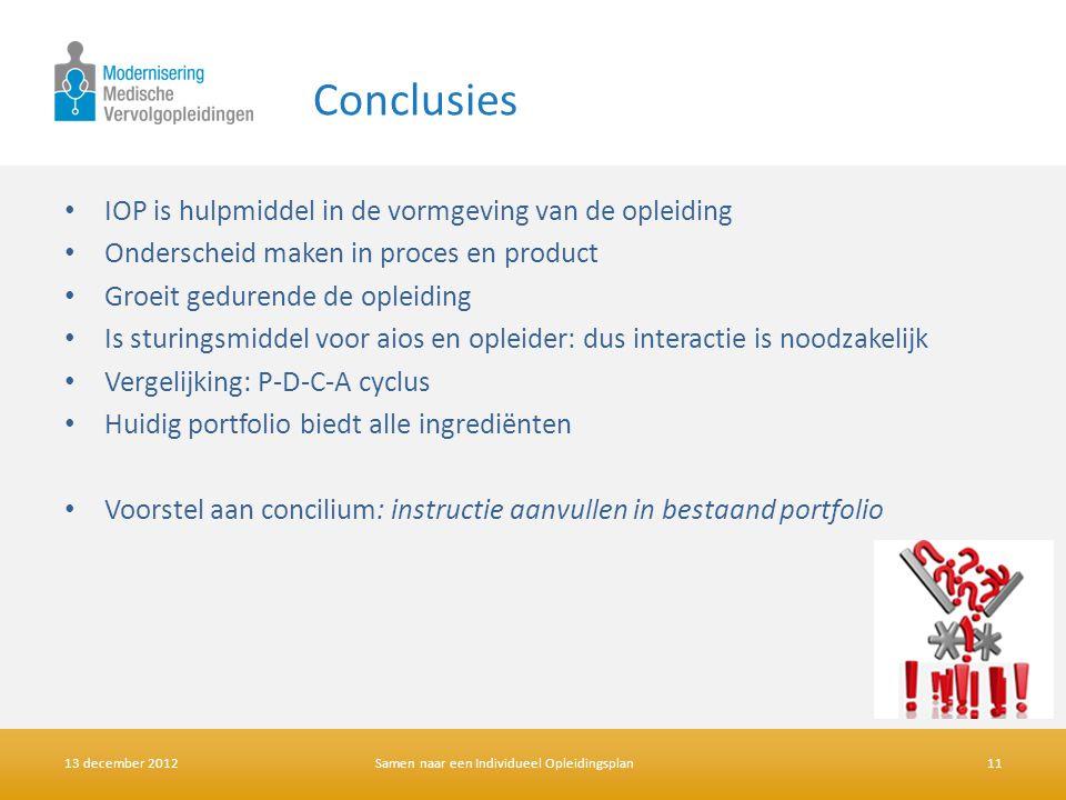 Conclusies • IOP is hulpmiddel in de vormgeving van de opleiding • Onderscheid maken in proces en product • Groeit gedurende de opleiding • Is sturing