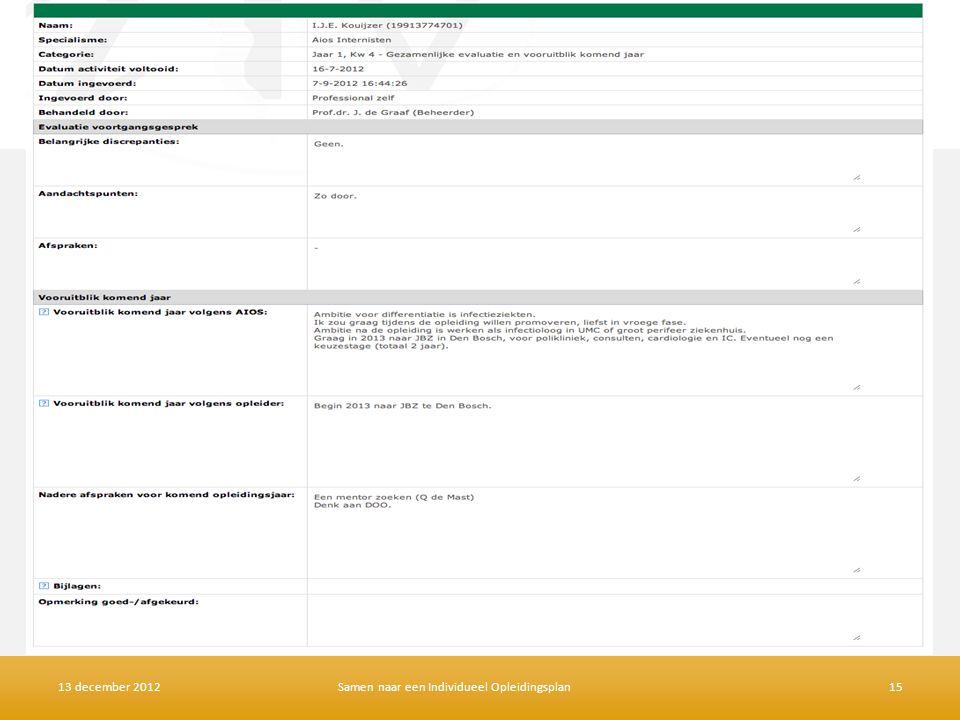 Samengevat per gesprek 13 december 2012Samen naar een Individueel Opleidingsplan15
