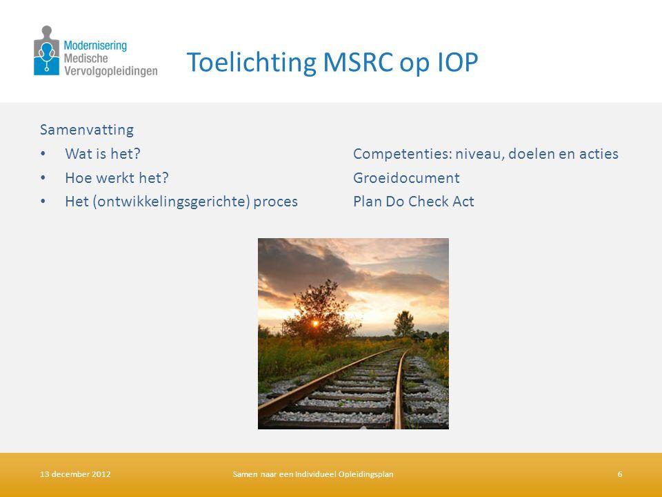 Toelichting MSRC op IOP Samenvatting • Wat is het? Competenties: niveau, doelen en acties • Hoe werkt het? Groeidocument • Het (ontwikkelingsgerichte)