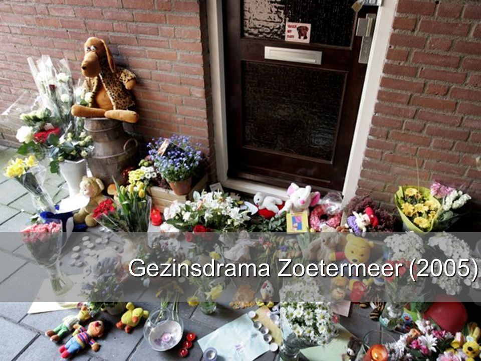 www.burgemeesters.nl Gezinsdrama Zoetermeer (2005)