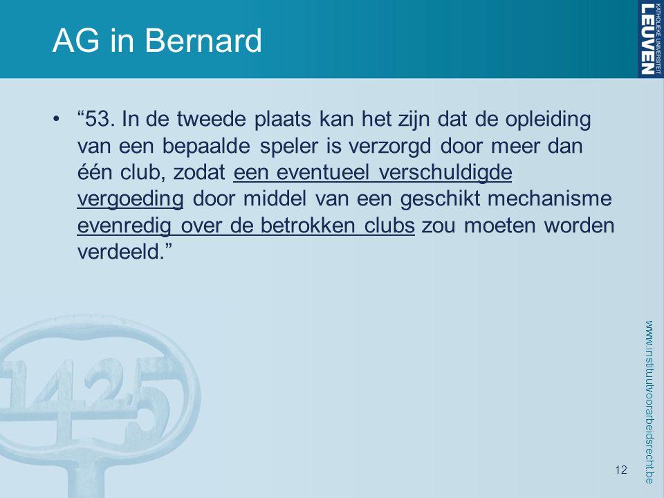 www.instituutvoorarbeidsrecht.be 12 AG in Bernard • 53.