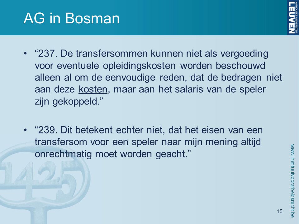 www.instituutvoorarbeidsrecht.be 15 AG in Bosman • 237.