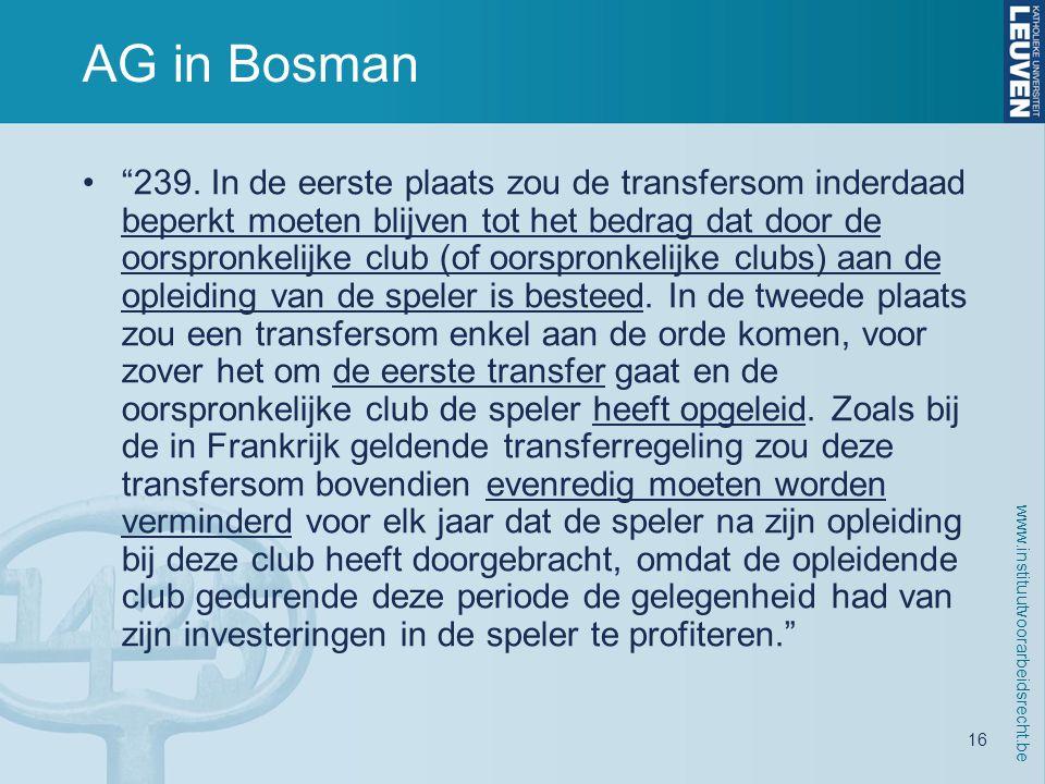 www.instituutvoorarbeidsrecht.be 16 AG in Bosman • 239.