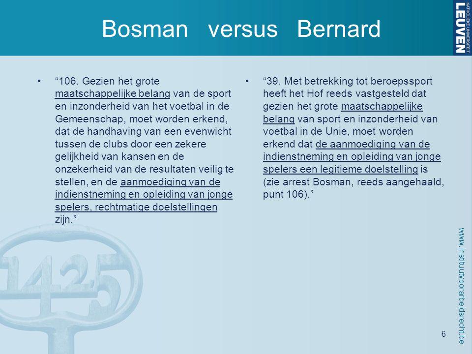 www.instituutvoorarbeidsrecht.be 6 Bosman versus Bernard • 106.