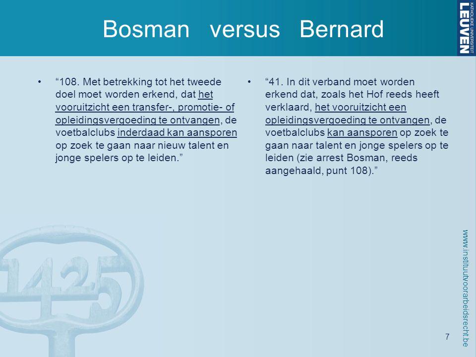 www.instituutvoorarbeidsrecht.be 7 Bosman versus Bernard • 108.