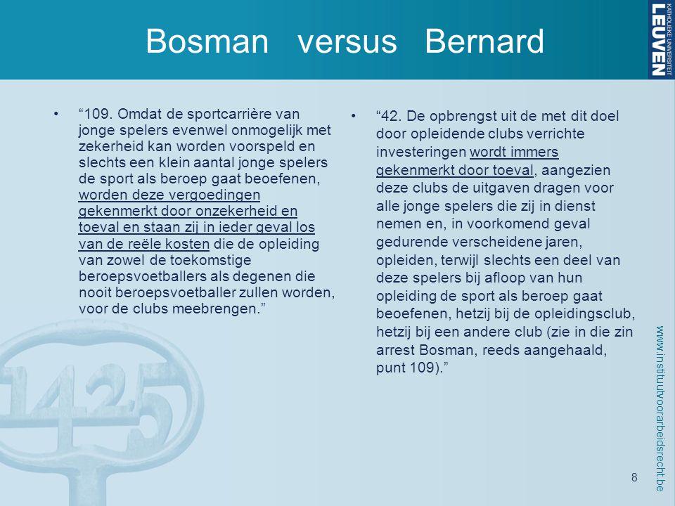 www.instituutvoorarbeidsrecht.be 8 Bosman versus Bernard • 109.