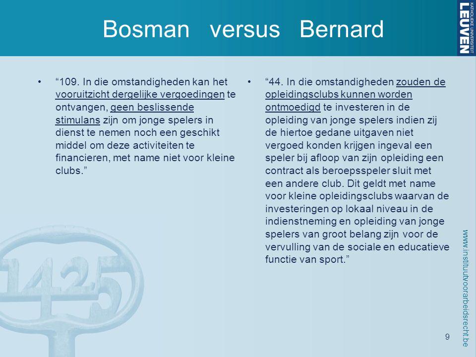 www.instituutvoorarbeidsrecht.be 9 Bosman versus Bernard • 109.