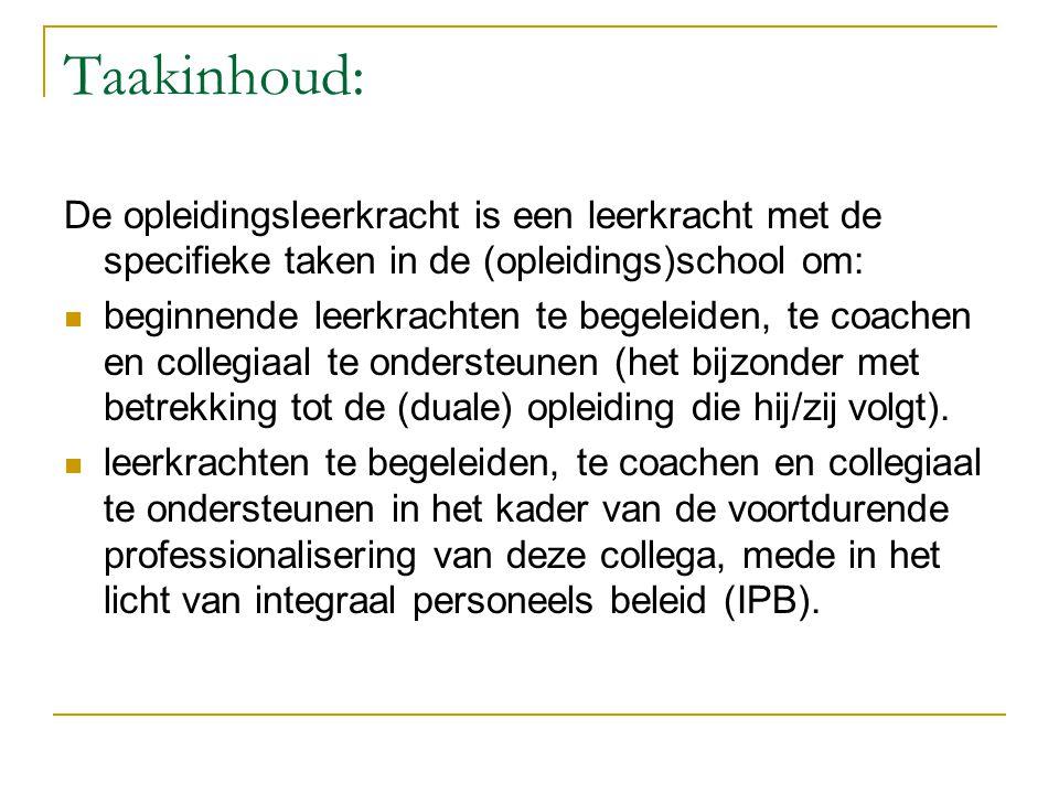 Taakinhoud: De opleidingsleerkracht is een leerkracht met de specifieke taken in de (opleidings)school om:  beginnende leerkrachten te begeleiden, te