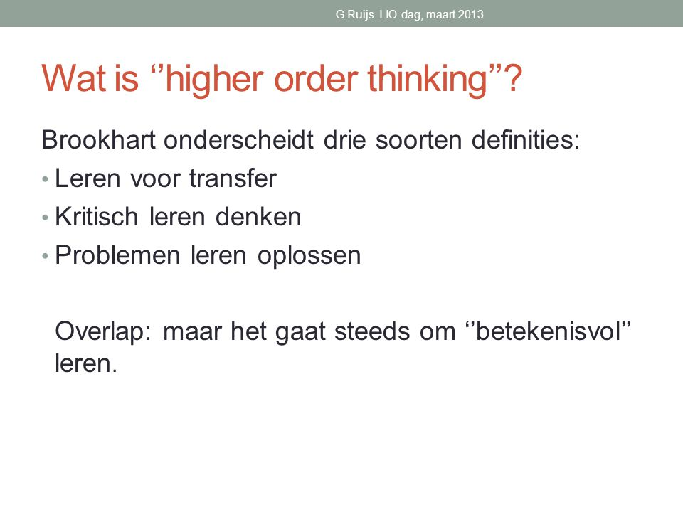 Wat is ''higher order thinking''.