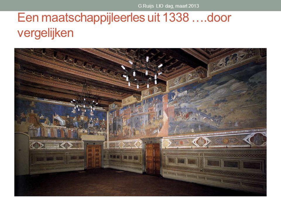 Een maatschappijleerles uit 1338 ….door vergelijken G.Ruijs LIO dag, maart 2013