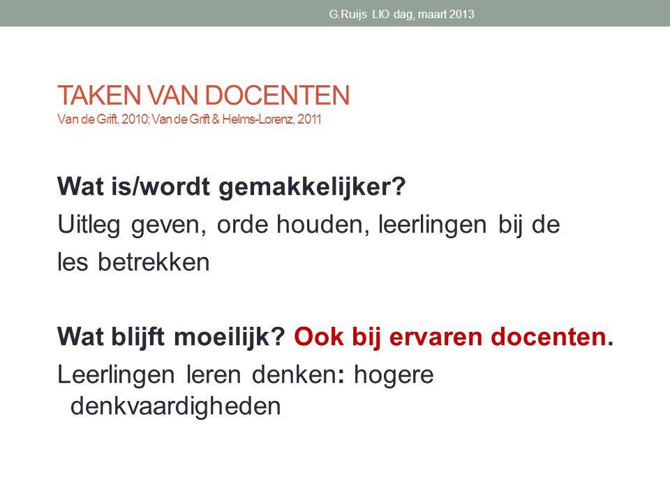 TAKEN VAN DOCENTEN Van de Grift, 2010; Van de Grift & Helms-Lorenz, 2011 Wat is/wordt gemakkelijker.