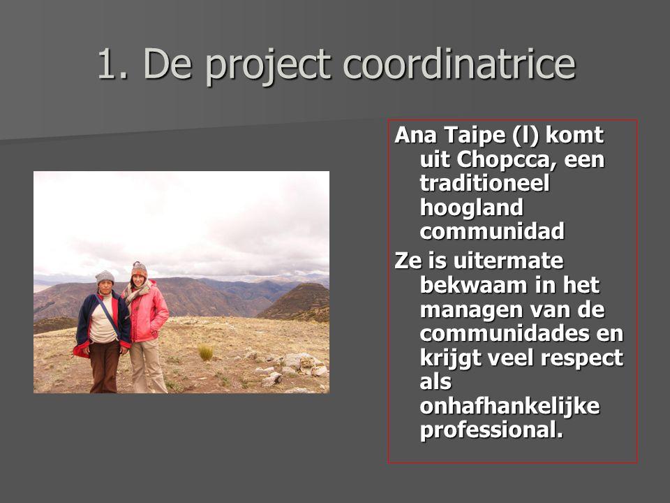 1. De project coordinatrice Ana Taipe (l) komt uit Chopcca, een traditioneel hoogland communidad Ze is uitermate bekwaam in het managen van de communi