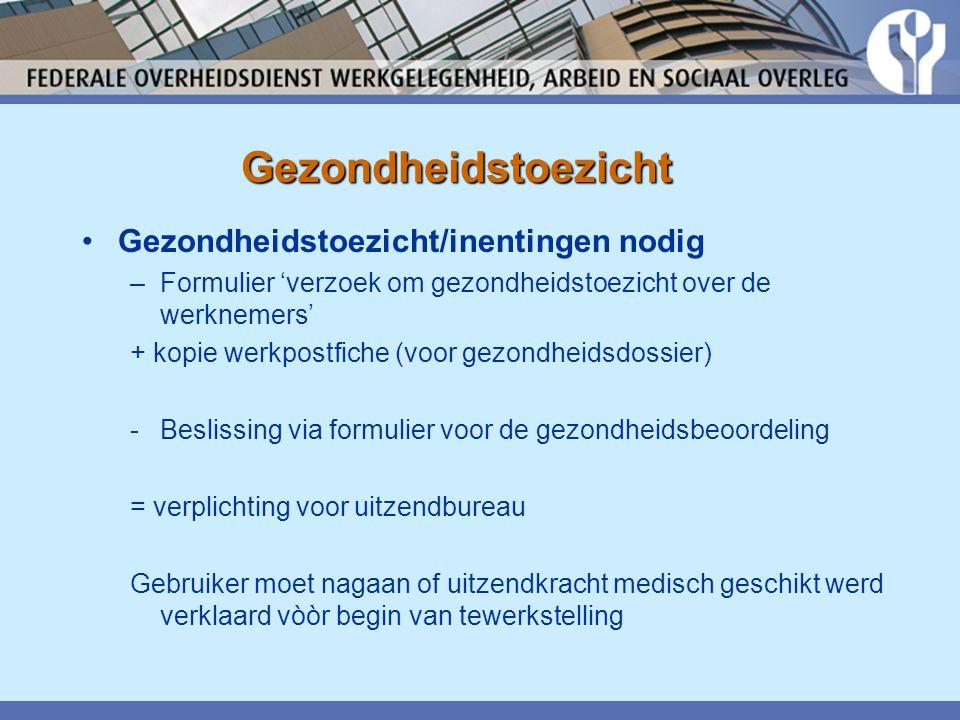 •Gezondheidstoezicht/inentingen nodig –Formulier 'verzoek om gezondheidstoezicht over de werknemers' + kopie werkpostfiche (voor gezondheidsdossier) -