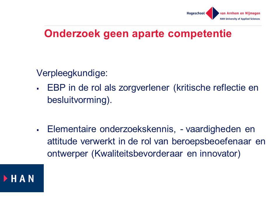 Onderzoek geen aparte competentie Verpleegkundige:  EBP in de rol als zorgverlener (kritische reflectie en besluitvorming).