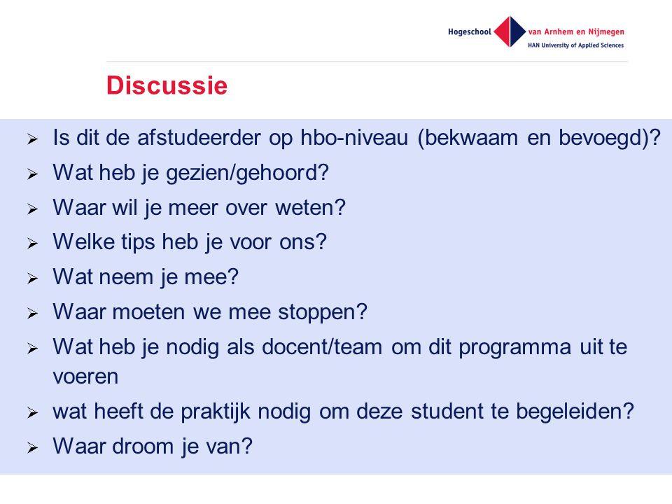 Discussie  Is dit de afstudeerder op hbo-niveau (bekwaam en bevoegd).