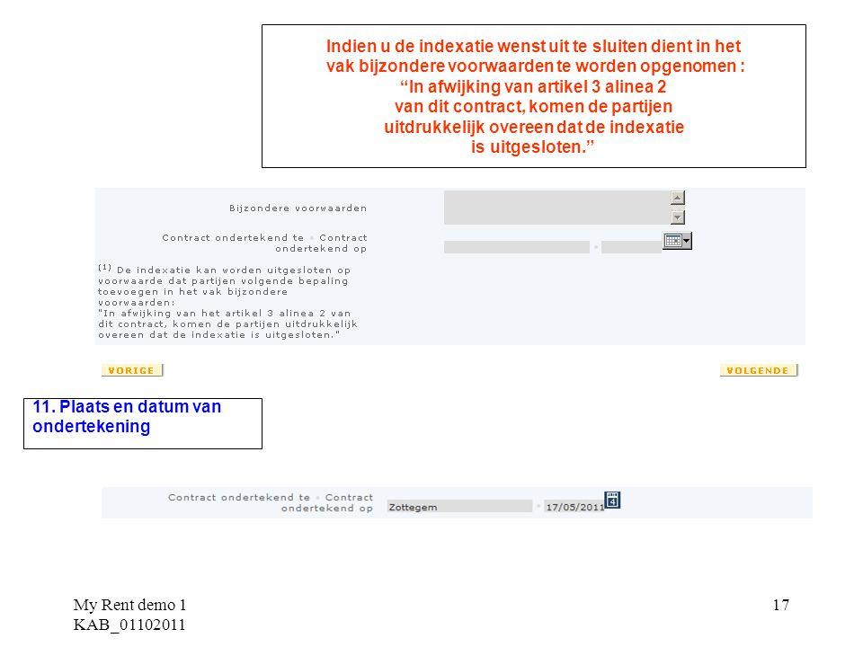 """My Rent demo 1 KAB_01102011 17 Indien u de indexatie wenst uit te sluiten dient in het vak bijzondere voorwaarden te worden opgenomen : """"In afwijking"""