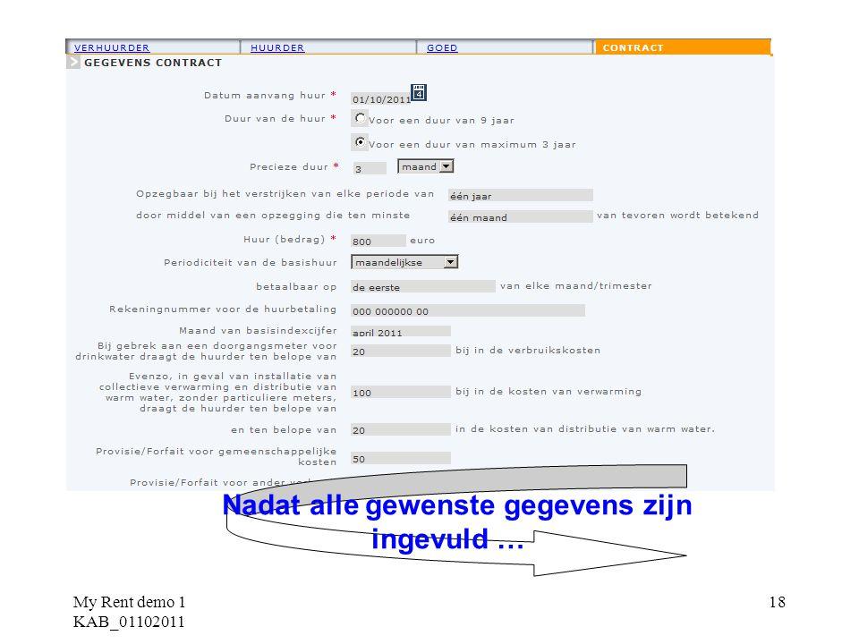 My Rent demo 1 KAB_01102011 18 Nadat alle gewenste gegevens zijn ingevuld …