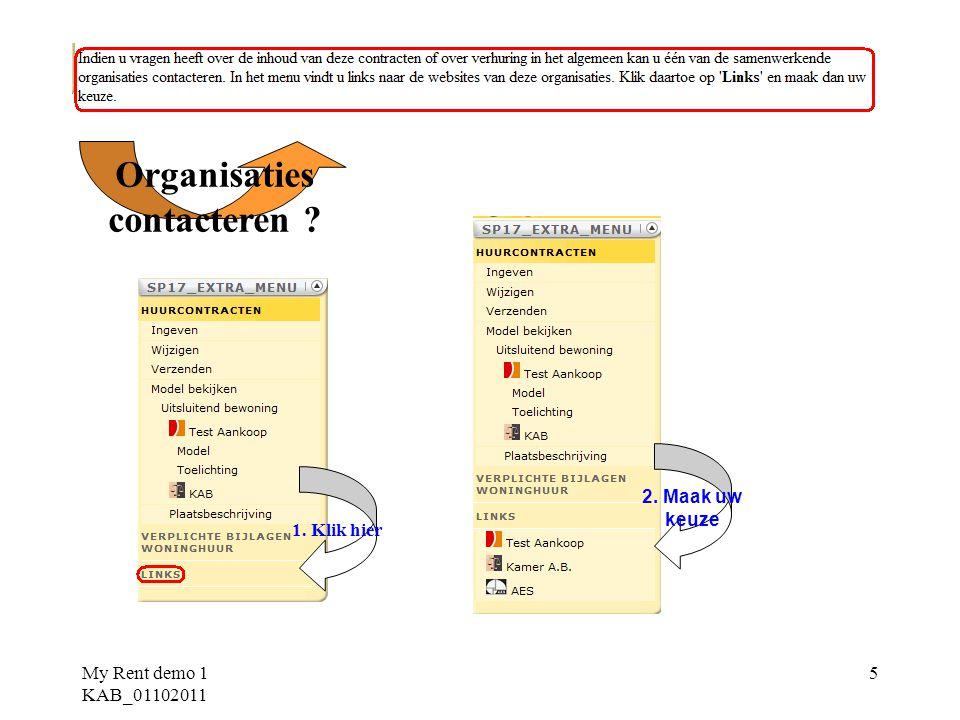 My Rent demo 1 KAB_01102011 26 Optie 3 : -verhuurder en huurder gaan niet akkoord met de inhoud van het contract en wensen deze inhoud later te wijzigen -sluit op het scherm het pdf-formaat van het contract (x) - klik op en bewaar dit (xml-)bestand met alle door u ingebrachte gegevens op uw computer -voeg op het door u gewenste tijdstip de bewaarde gegevens opnieuw toe in de toepassing als volgt : -indien u dit wenst kan u de gegevens nog wijzigen -handel verder als onder optie 1 (of wijzig opnieuw of bewaar opnieuw lokaal…) 1.Klik hier 2.Klik hier 4.