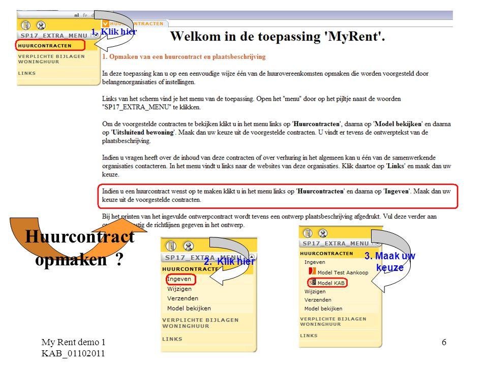 My Rent demo 1 KAB_01102011 17 Indien u de indexatie wenst uit te sluiten dient in het vak bijzondere voorwaarden te worden opgenomen : In afwijking van artikel 3 alinea 2 van dit contract, komen de partijen uitdrukkelijk overeen dat de indexatie is uitgesloten. 11.