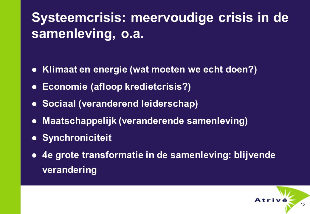 15 Systeemcrisis: meervoudige crisis in de samenleving, o.a.