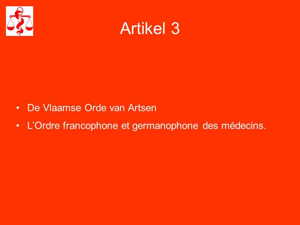 Artikel 3 •De Vlaamse Orde van Artsen •L'Ordre francophone et germanophone des médecins.