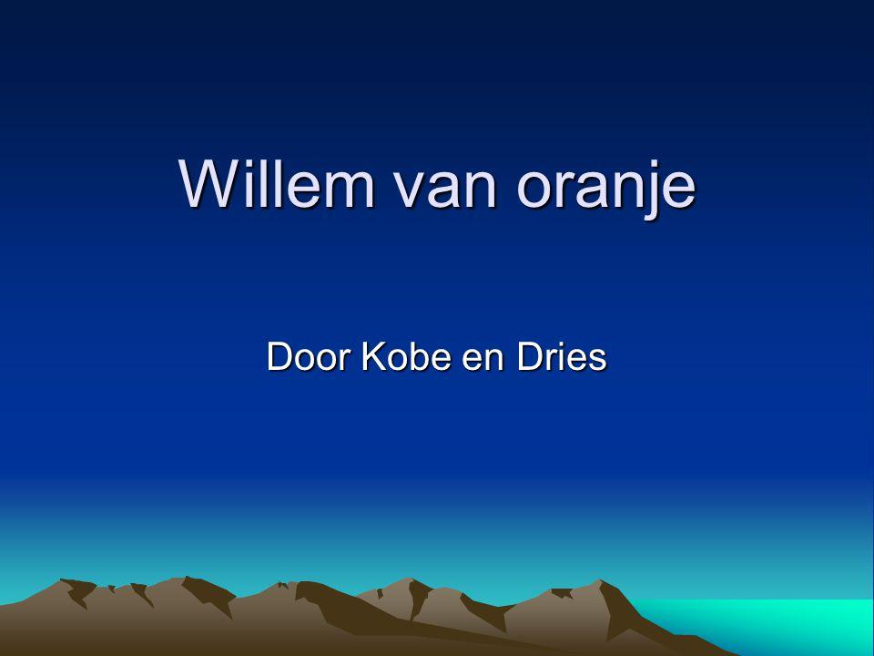 Willem van oranje Door Kobe en Dries