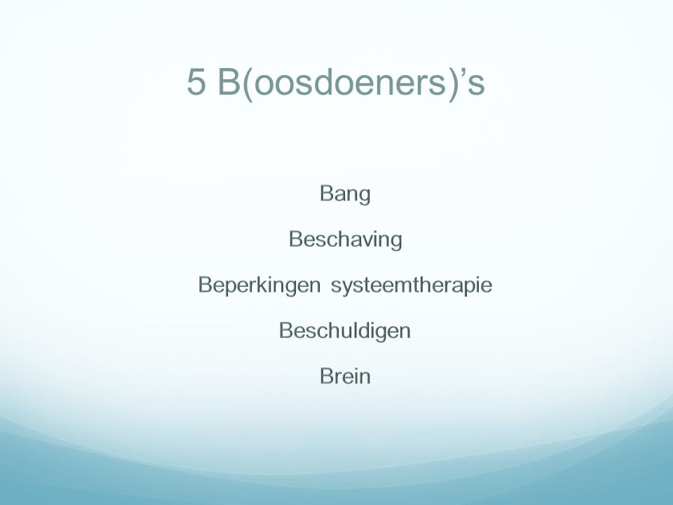 5 B(oosdoeners)'s