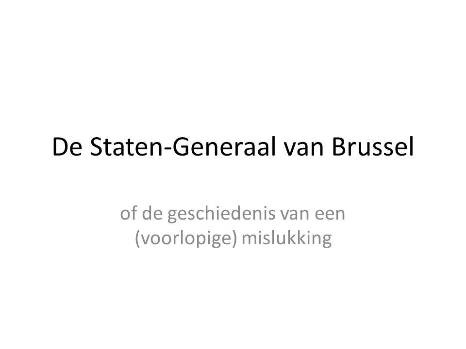 De Staten-Generaal van Brussel of de geschiedenis van een (voorlopige) mislukking