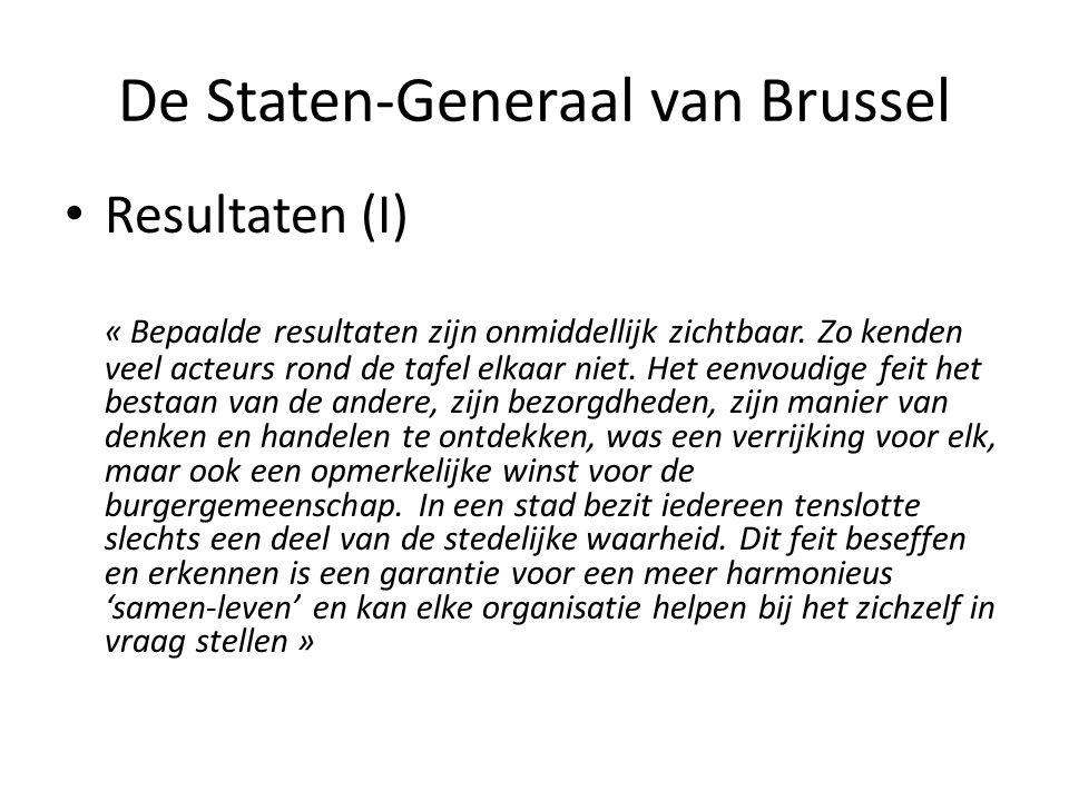 De Staten-Generaal van Brussel • Resultaten (I) « Bepaalde resultaten zijn onmiddellijk zichtbaar. Zo kenden veel acteurs rond de tafel elkaar niet. H