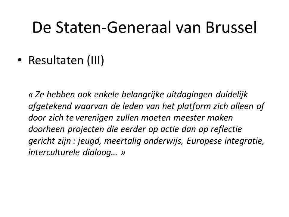 De Staten-Generaal van Brussel • Resultaten (III) « Ze hebben ook enkele belangrijke uitdagingen duidelijk afgetekend waarvan de leden van het platfor