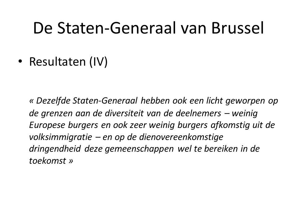 De Staten-Generaal van Brussel • Resultaten (IV) « Dezelfde Staten-Generaal hebben ook een licht geworpen op de grenzen aan de diversiteit van de deel