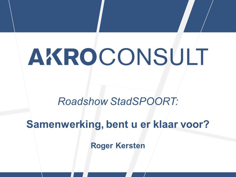 Roadshow StadSPOORT: Samenwerking, bent u er klaar voor? Roger Kersten
