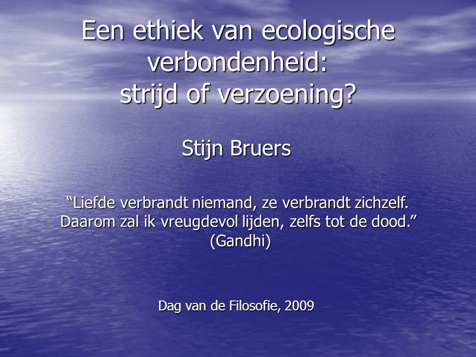 Een ethiek van ecologische verbondenheid: strijd of verzoening.