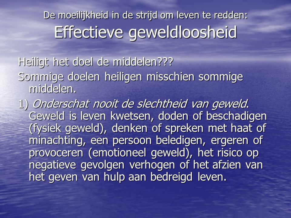 De moeilijkheid in de strijd om leven te redden: Effectieve geweldloosheid Heiligt het doel de middelen??.