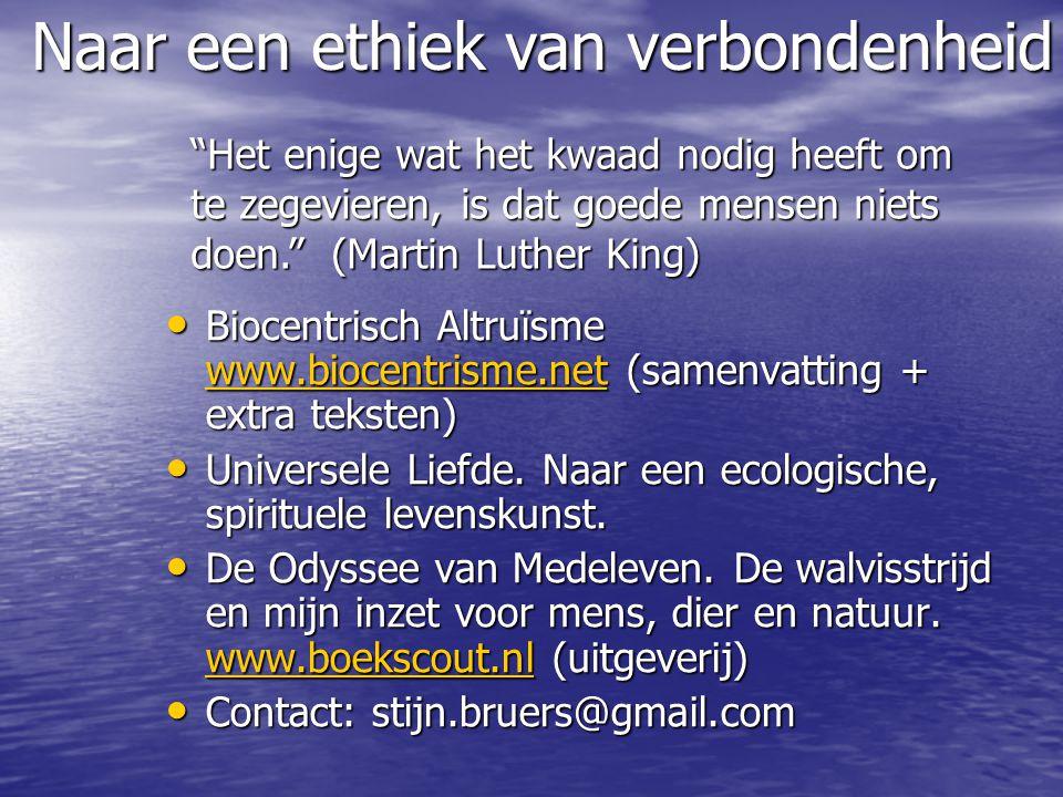 • Biocentrisch Altruïsme www.biocentrisme.net (samenvatting + extra teksten) www.biocentrisme.net • Universele Liefde.