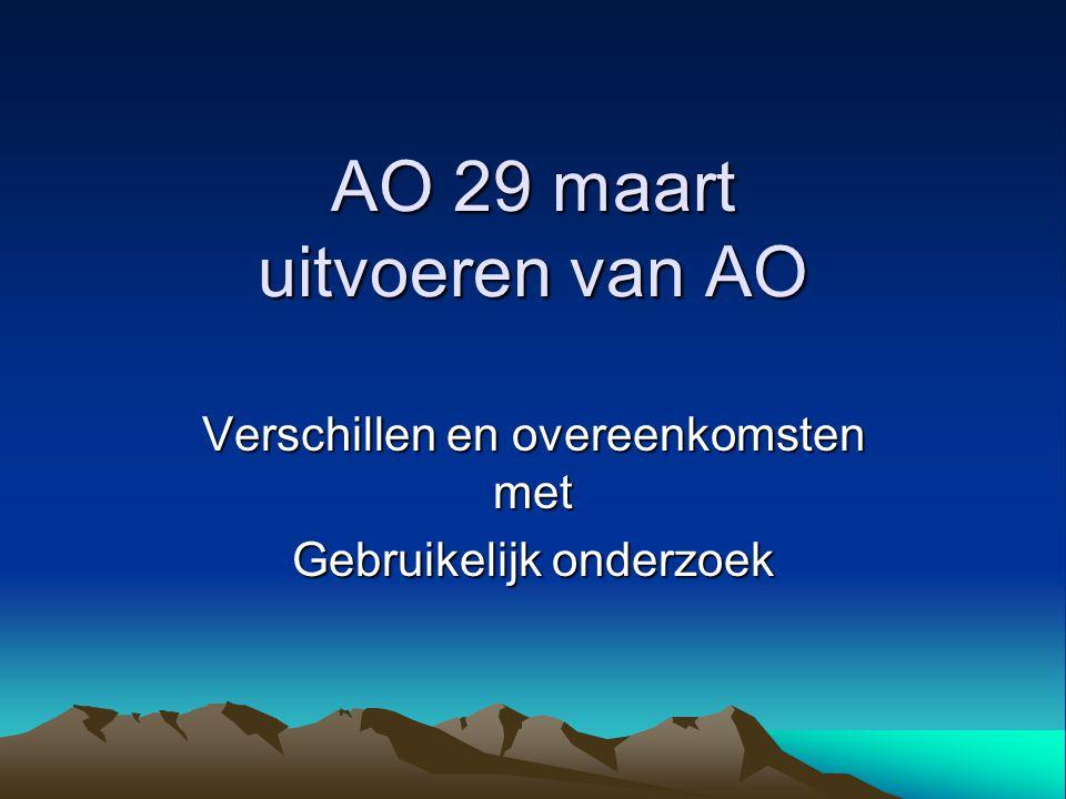 AO 29 maart uitvoeren van AO Verschillen en overeenkomsten met Gebruikelijk onderzoek