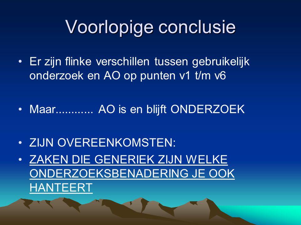 Voorlopige conclusie •Er zijn flinke verschillen tussen gebruikelijk onderzoek en AO op punten v1 t/m v6 •Maar............
